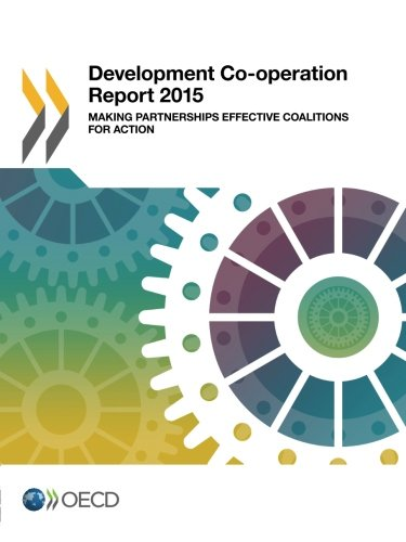 Development Co-Operation Report: 2015: Making Partnerships Effective Coalitions For Action (Volume 2015)