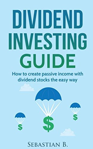 Dividend investing guide: How to create passive income with dividend stocks the easy way