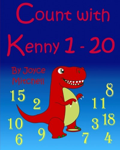 "Count with Kenny: ""1 –20""  (Bedtime Stories Childrens Book Collection) (Beginner Readers, Numbers, Count On) (Counting is Fun!)"