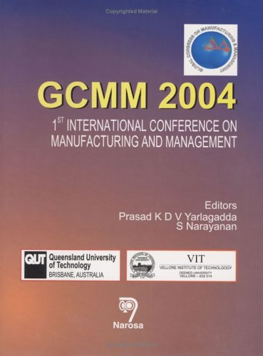 GCMM 2004: 1st International Conference on Manufacturing and Management