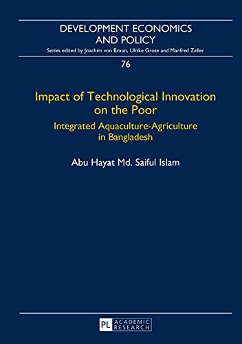 Impact of Technological Innovation on the Poor: Integrated Aquaculture-Agriculture in Bangladesh (Development Economics and Policy)