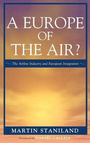 A Europe of the Air?: The Airline Industry and European Integration (Governance in Europe Series)