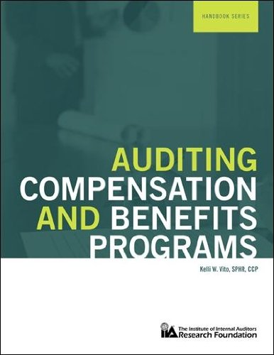Auditing Compensation and Benefits Programs (The Iia Research Foundation Handbook Series)