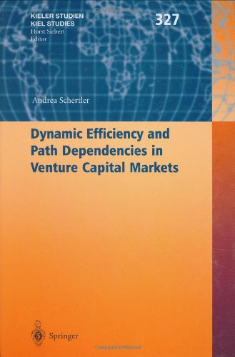 Dynamic Efficiency and Path Dependencies in Venture Capital Markets (Kieler Studien - Kiel Studies)