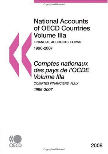National Accounts of OECD Countries 2008, Volume IIIa, Financial Accounts: Flows: Edition 2008