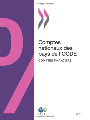 Comptes nationaux des pays de l'OCDE, Comptes financiers 2010: Edition 2010 (French Edition)