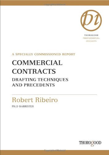 Commercial Contracts: Drafting Techniques and Precedents (Thorogood Reports)