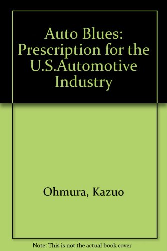 Auto Blues: Prescription for the U.S.Automotive Industry