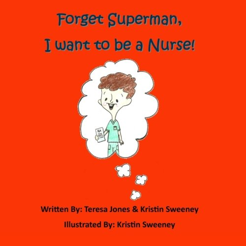 Forget Superman, I Want to be a Nurse
