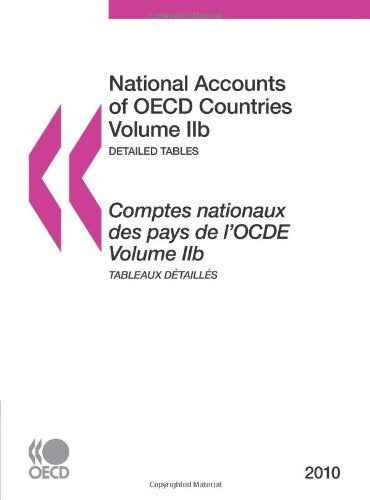 National Accounts of OECD Countries 2010, Volume IIb, Detailed Tables: Edition 2010