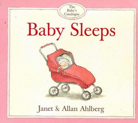 Baby's Catalogue, The: Baby Sleeps