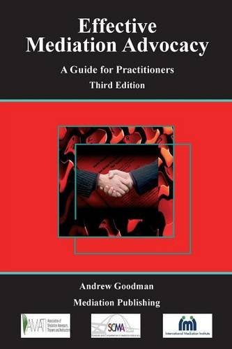 Effective Mediation Advocacy - A Guide for Practitioners