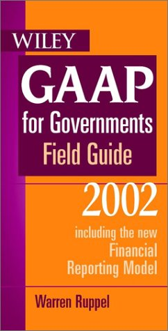 Wiley GAAP for Governments Field Guide 2002 including the new Financial Reporting Model