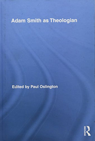 Adam Smith as Theologian (Routledge Studies in Religion)