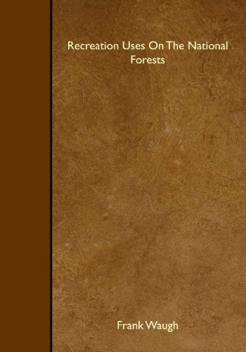 Recreation Uses on the National Forests (Classic Reprint)