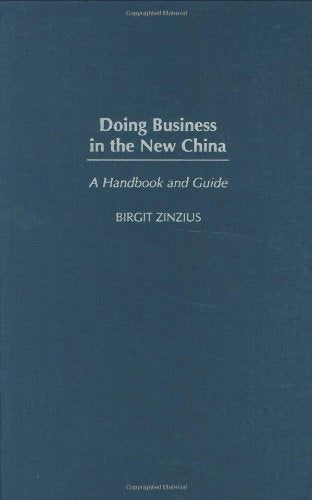 Doing Business in the New China: A Handbook and Guide
