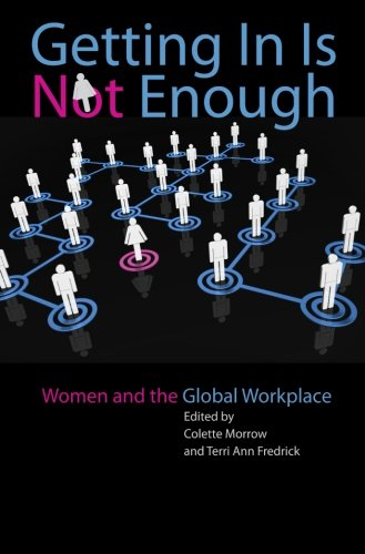 Getting In Is Not Enough: Women and the Global Workplace (A Feminist Formations Reader)