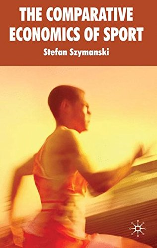 Comparative Economics of Sport by Szymanski, Stefan [Palgrave Macmillan,2010] [Hardcover]