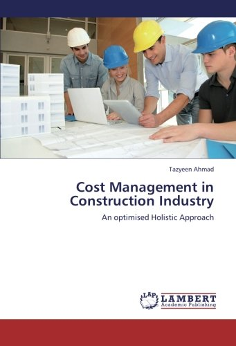 Cost Management in Construction Industry: An optimised Holistic Approach