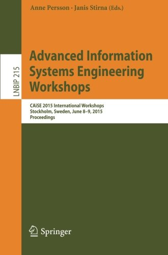 Advanced Information Systems Engineering Workshops: CAiSE 2015 International Workshops, Stockholm, Sweden, June 8-9, 2015, Proceedings (Lecture No