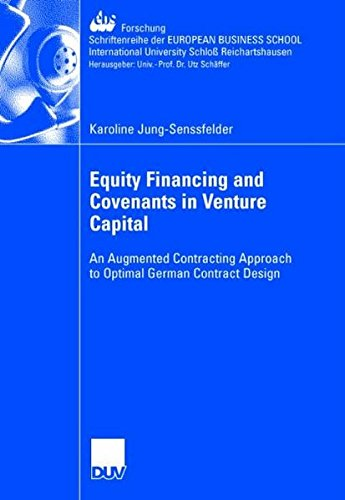 Equity Financing and Covenants in Venture Capital: An Augmented Contracting Approach to Optimal German Contract Design (ebs-Forschung, Schriftenre