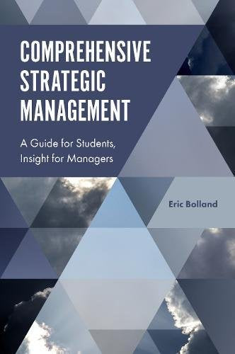 Comprehensive Strategic Management: A Guide for Students, Insight for Managers