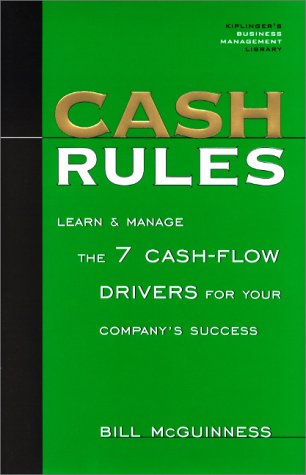 Cash Rules: Learn & Manage the 7 Cash-Flow Drivers for Your Company's Success