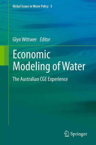 Economic Modeling of Water: The Australian CGE Experience (Global Issues in Water Policy)