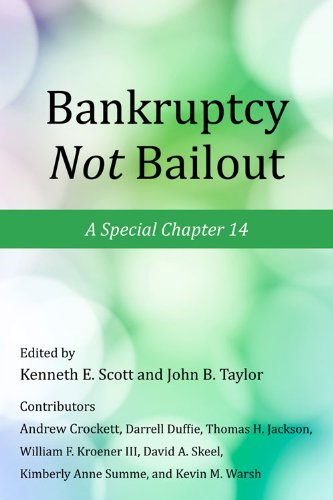 Bankruptcy Not Bailout: A Special Chapter 14 (Working Group on Economic Policy)