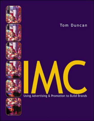 IMC: Using Advertising and Promotion to Build Brands