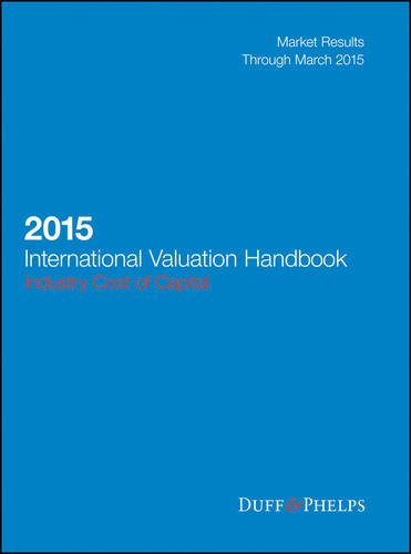 2015 International Valuation Handbook: Industry Cost of Capital (Wiley Finance)