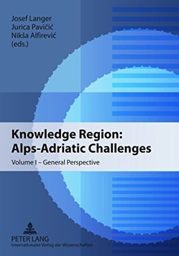Knowledge Region: Alps-Adriatic Challenges: Volume I – General Perspective