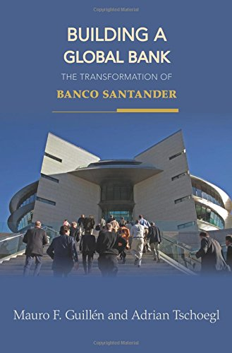 Building a Global Bank: The Transformation of Banco Santander