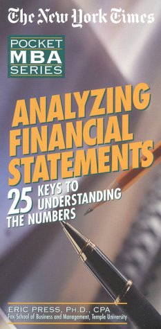 NYT  Analyzing Financial Statements: 25 Keys to Understanding the Numbers (The New York Times Pocket Mba Series)