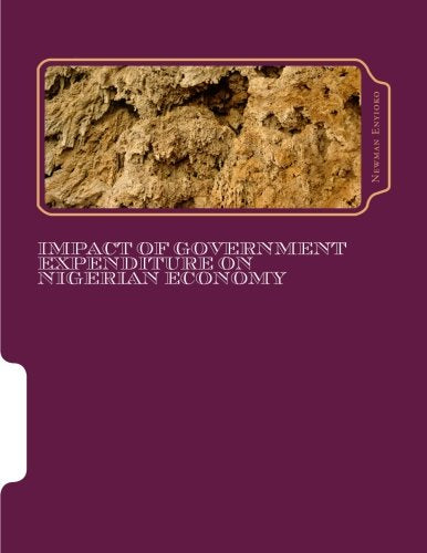 Impact of Government Expenditure on Nigerian Economy: Government Expenditure and the Economy