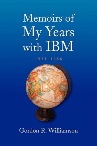 Memoirs of My Years with IBM: 1951-1986