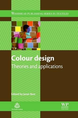 Colour Design: Theories and Applications (The Textile Institute Book Series)