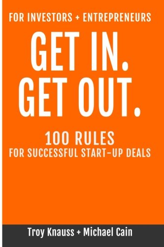 Get In Get Out: 100 Rules for Successful Start-Up Deals