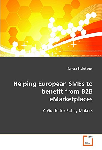 Helping European SMEs to benefit from B2B eMarketplaces: A Guide for Policy Makers