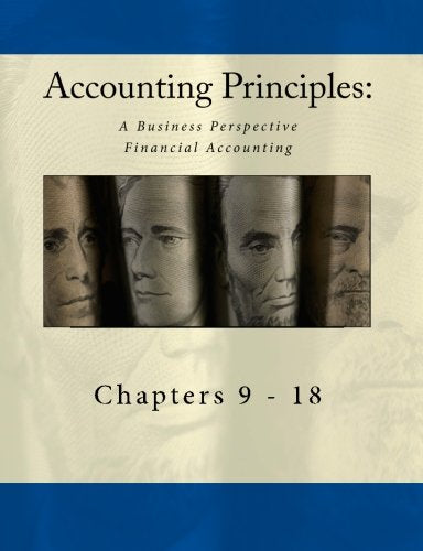 Accounting Principles: A Business Perspective, Financial Accounting Chapters (9 - 18): An Open College Textbook
