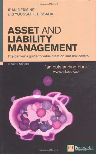 Asset And Liability Management: The Banker's Guide to Value Creation And Risk Control (Financial Times Series)