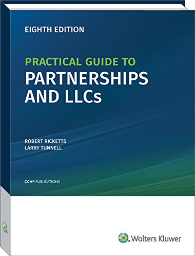 Practical Guide to Partnerships and LLCs (8th Edition)