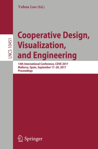 Cooperative Design, Visualization, and Engineering: 14th International Conference, CDVE 2017, Mallorca, Spain, September 17-20, 2017, Proceedings