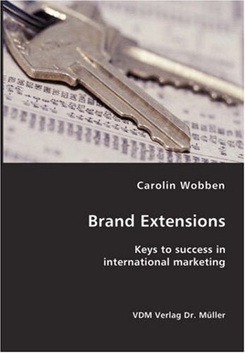 Brand Extensions- Keys to success in international marketing