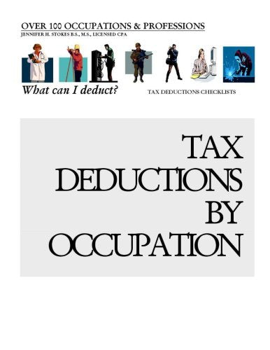 Tax Deductions By Occupation - What can I deduct?: Over 100 Occupations & Professions Tax Deductions CheckLists
