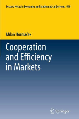 Cooperation and Efficiency in Markets (Lecture Notes in Economics and Mathematical Systems)