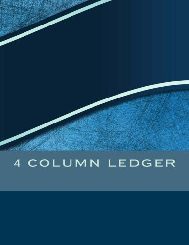 4 Coulmn Ledger (Accounting Journals) (Volume 6)