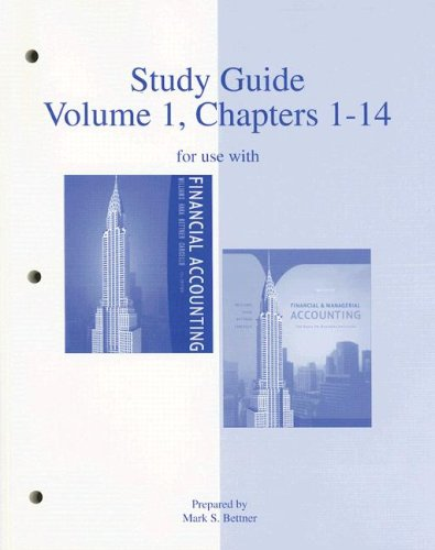 Study Guide, Volume 1, Chapters 1-14 to accompany Financial Accounting 13e, and Financial & Managerial Accounting 14e