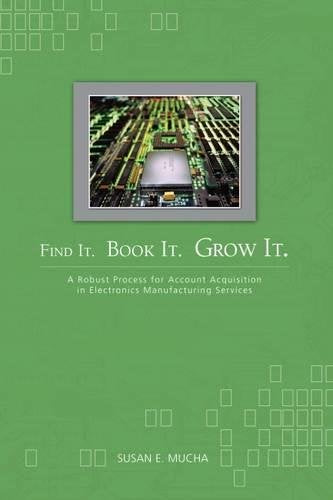 Find It. Book It. Grow It.: A Robust Process for Account Acquisition in Electronics Manufacturing Services
