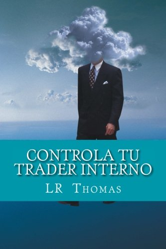 Controla Tu Trader Interno (Spanish Edition)